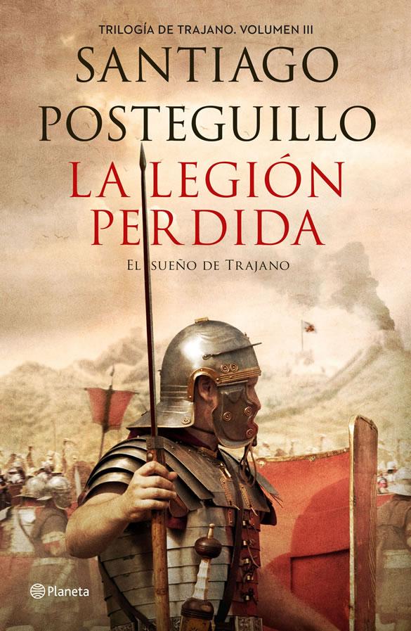 portada-la-legion-perdida-trilogia-trajano-santiago-posteguillo